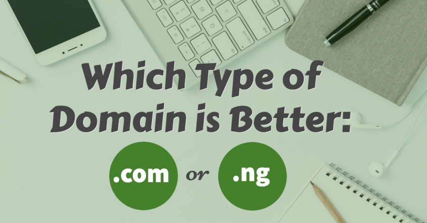 Which Type of Domain is Better: .COM or .NG?