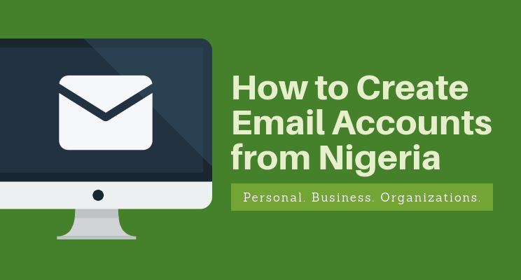 How to Create an Email Account from Nigeria
