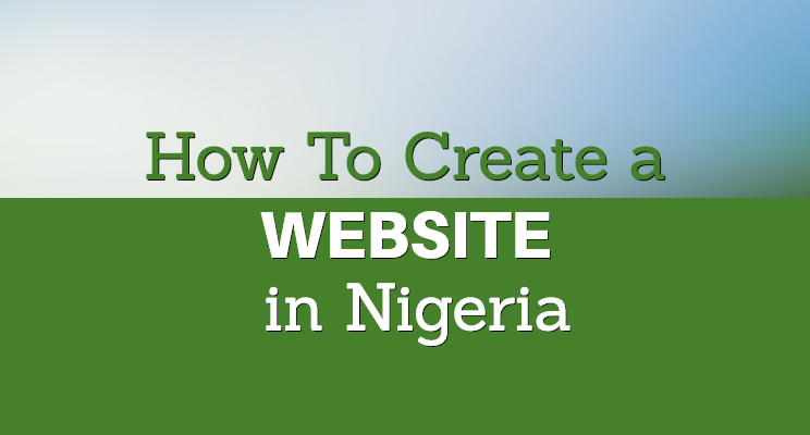 How to Create a Website in Nigeria