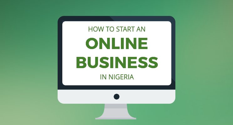 How do I start an Online Business in Nigeria?