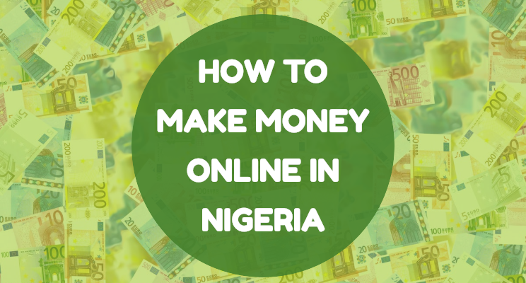 How to Make Money Online in Nigeria