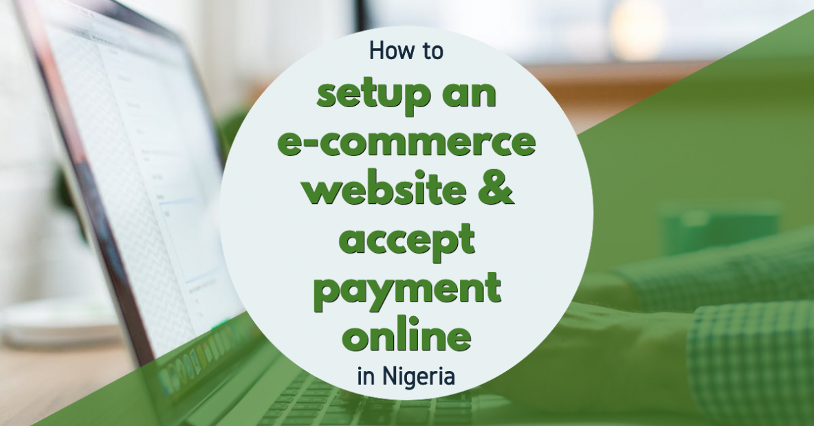 How to setup an e-commerce website & accept payment online in Nigeria