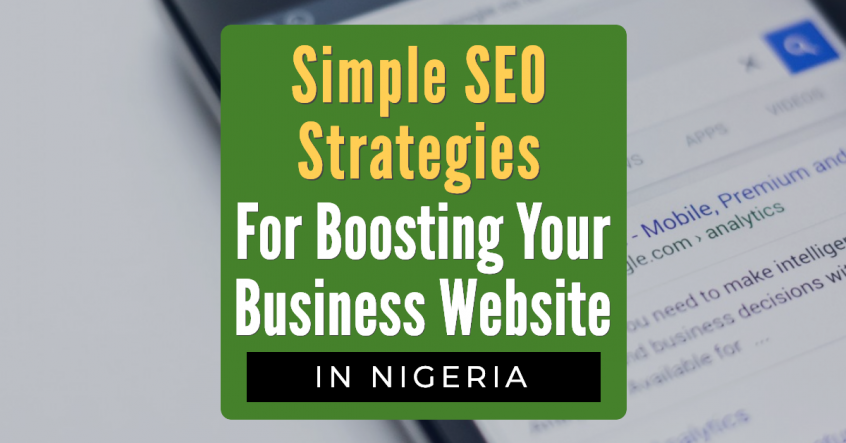Simple SEO Strategies For Boosting Your Business Website in Nigeria