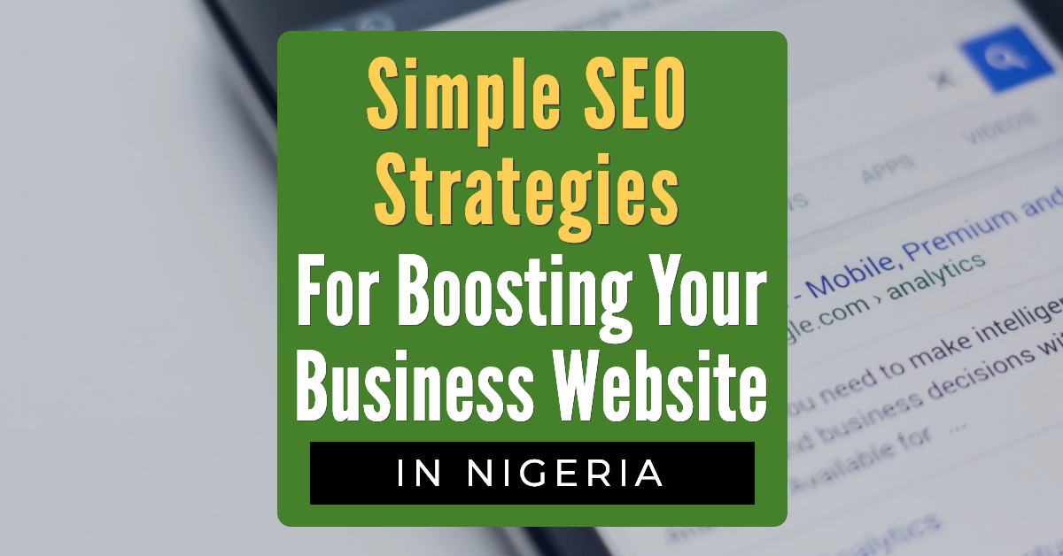 "Featured image for ""Simple SEO Strategies For Boosting Your Business Website in Nigeria"""
