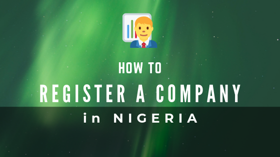 Business Registration: How to Register a Company or Business in Nigeria